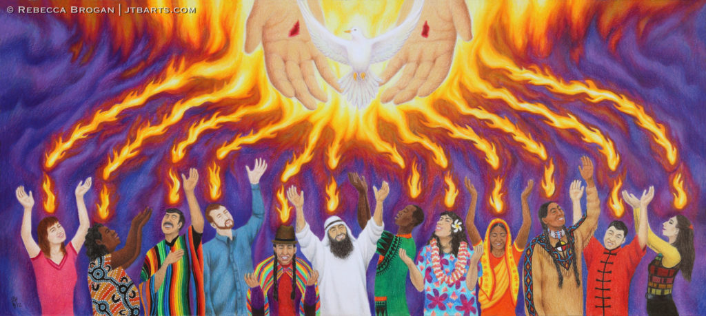 Pentecost Holy Spirit descending in fire, Acts 2. People of every tribe, nation, people, tongue, language, receiving the Holy Spirit. Revelation 5:9.